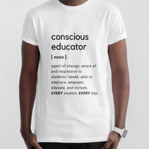 conscious educator t-shirt